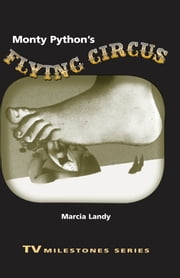 Monty Python's Flying Circus ebook by Marcia Landy