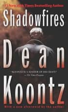 Shadowfires ebook by Dean Koontz