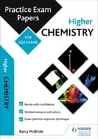 Higher Chemistry: Practice Papers for SQA Exams ebook by Barry McBride