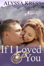 If I Loved You ebook by Alyssa Kress