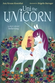 Uni the Unicorn ebook by Amy Krouse Rosenthal,Brigette Barrager
