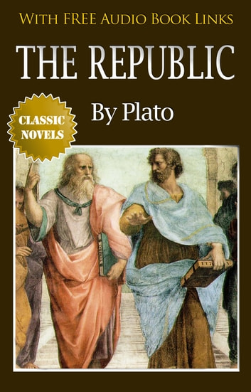 THE REPUBLIC Classic Novels: New Illustrated [Free Audio Links] ebook by Plato