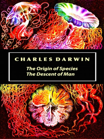 Charles Darwin - The Origin of Species and The Descent of Man 電子書 by Charles Darwin