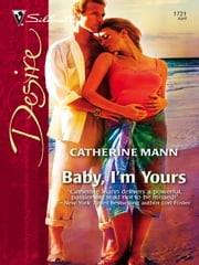 Baby, I'm Yours ebook by Catherine Mann