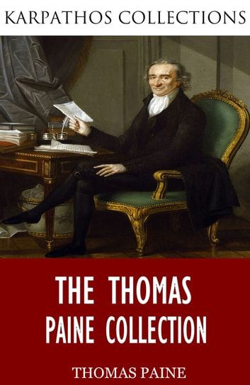 The Thomas Paine Collection ebook by Thomas Paine