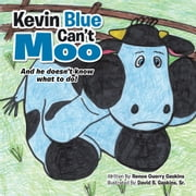 Kevin Blue Can't Moo - And he doesn't know what to do! ebook by Renee Guerry Gaskins