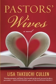 Pastors' Wives - A Novel ebook by Lisa Takeuchi Cullen