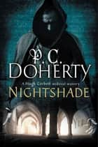 Nightshade - A Hugh Corbett Medieval Mystery ebook by P. C. Doherty