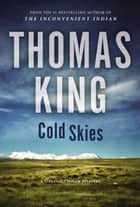 Cold Skies - A DreadfulWater Mystery ebook by Thomas King