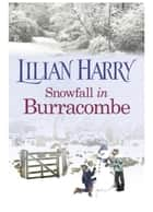 Snowfall in Burracombe ebook by Lilian Harry