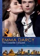 The Costarella Conquest (Mills & Boon Modern) ebook by Emma Darcy