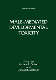 Male-Mediated Developmental Toxicity ebook by Andrew F. Olshan,Donald R. Mattison