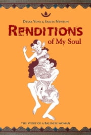 Renditions of My Soul ebook by Desak Yoni