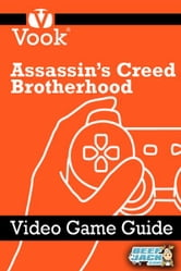 Assassin's Creed: Brotherhood: Video Game Guide ebook by Vook