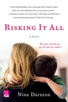 Risking It All - A Novel ebook by Nina Darnton