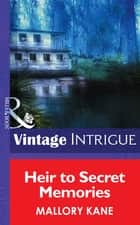 Heir To Secret Memories (Mills & Boon Intrigue) (Top Secret Babies, Book 7) eBook by Mallory Kane