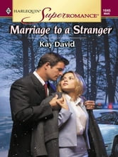 Marriage to a Stranger ebook by Kay David