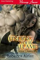 Finding Their Flame ebook by Rebecca Airies
