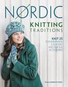 Nordic Knitting Traditions ebook by Susan Anderson-Freed