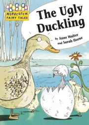 The Ugly Duckling - Hopscotch Fairy Tales ebook by Anne Walter,Sarah Horne