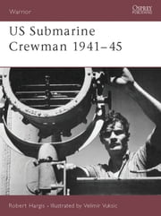 US Submarine Crewman 1941–45 ebook by Robert Hargis