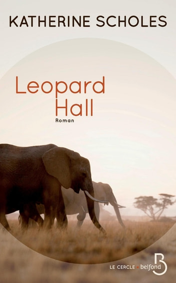 Leopard Hall ebook by Katherine SCHOLES