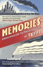 Memories - From Moscow to the Black Sea ebook by Teffi