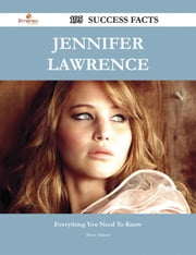 Jennifer Lawrence 195 Success Facts - Everything you need to know about Jennifer Lawrence ebook by Brian Salazar