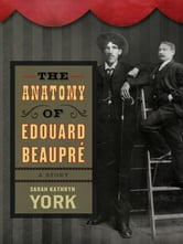 The Anatomy of Edouard Beaupré ebook by Sarah Kathryn York