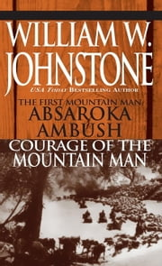 Absaroka Ambush (first Mt Man)/Courage Of The Mt Man ebook by William W. Johnstone