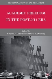 Academic Freedom in the Post-9/11 Era ebook by Edward J. Carvalho,David B. Downing