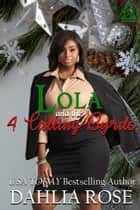 Lola and the Four Calling Byrds - 12 Days of Christmas Book 4, #4 ebook by Dahlia Rose
