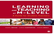 Learning and Teaching at M-Level - A Guide for Student Teachers ebook by Ms Hazel Bryan,Chris Carpenter,Simon Hoult