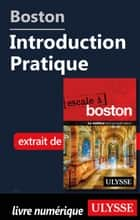 Boston - Introduction Pratique ebook by Collectif Ulysse