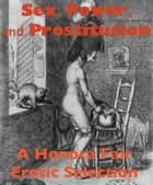 Sex, Power, and Prostitution ebook by George Bernard Shaw, Stephen Crane, Leopold von Sacher-Masoch