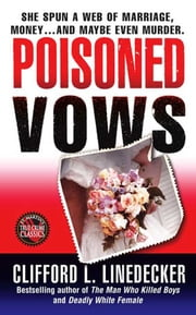 Poisoned Vows ebook by Clifford L. Linedecker