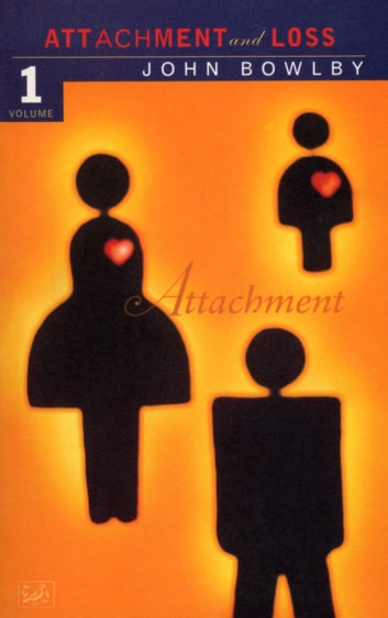 Attachment - Volume One of the Attachment and Loss Trilogy ebook by Dr John Bowlby