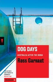 Dog Days - Australia After the Boom ebook by Ross Garnaut