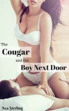 The Cougar and the Boy Next Door ebook by Ava Sterling