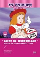 "Alice im Wunderland - Title song of the animated TV series ""Alice in Wonderland"" ebook by Christian Bruhn"