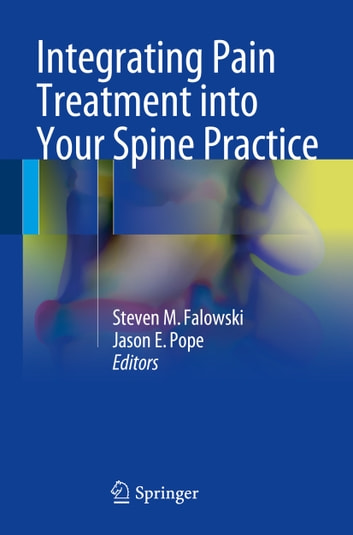 Integrating Pain Treatment into Your Spine Practice ebook by