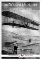 The Wright Brothers: America's First Fliers ebook by Jeannie Meekins