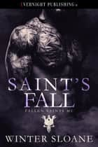 Saint's Fall ebook by Winter Sloane