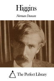 Higgins ebook by Norman Duncan