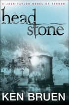 Headstone ebook by Ken Bruen