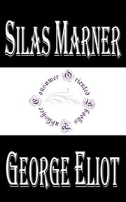 Silas Marner - The Weaver of Raveloe ebook by George Eliot