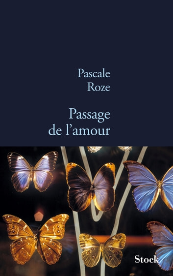Passage de l'amour ebook by Pascale Roze