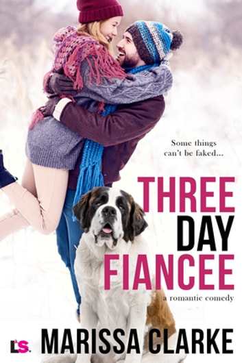 Three Day Fiancee (A Romantic Comedy) ebook by Marissa Clarke