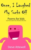 Once, I Laughed My Socks Off - Poems for kids