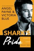 Shark's Pride ebook by Angel Payne, Victoria Blue